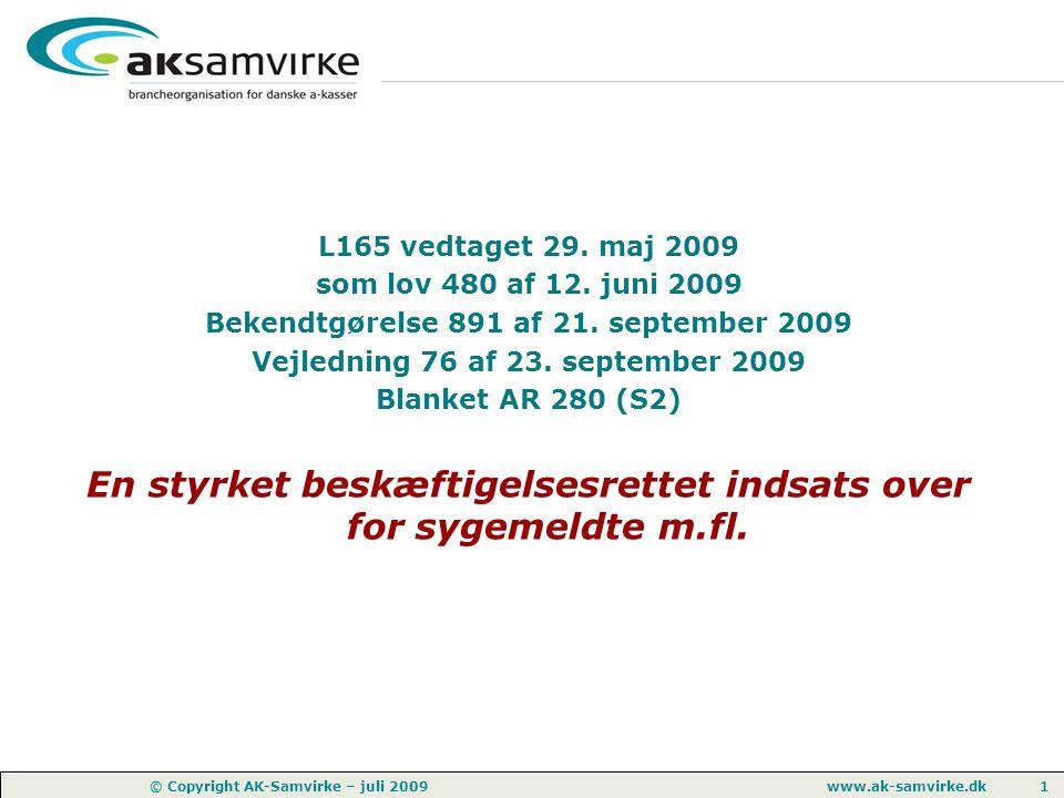 www.ak-samvirke.dk 1 © Copyright AK-Samvirke – juli 2009 L165 vedtaget 29.