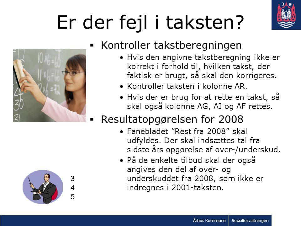 Århus KommuneSocialforvaltningen Er der fejl i taksten.