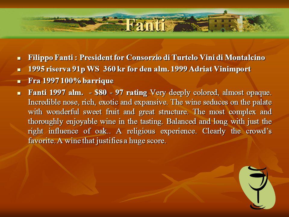 Filippo Fanti : President for Consorzio di Turtelo Vini di Montalcino Filippo Fanti : President for Consorzio di Turtelo Vini di Montalcino 1995 riserva 91p WS 360 kr for den alm.