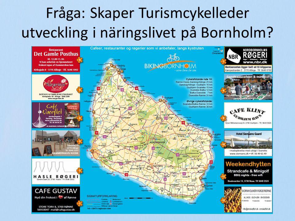 Fråga: Skaper Turismcykelleder utveckling i näringslivet på Bornholm