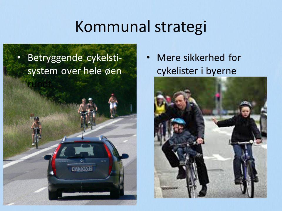 Kommunal strategi Betryggende cykelsti- system over hele øen rundt Mere sikkerhed for cykelister i byerne