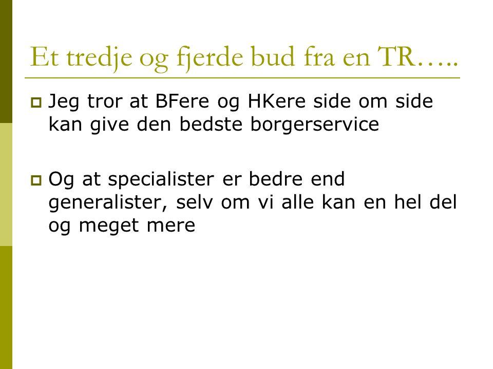 Et tredje og fjerde bud fra en TR…..
