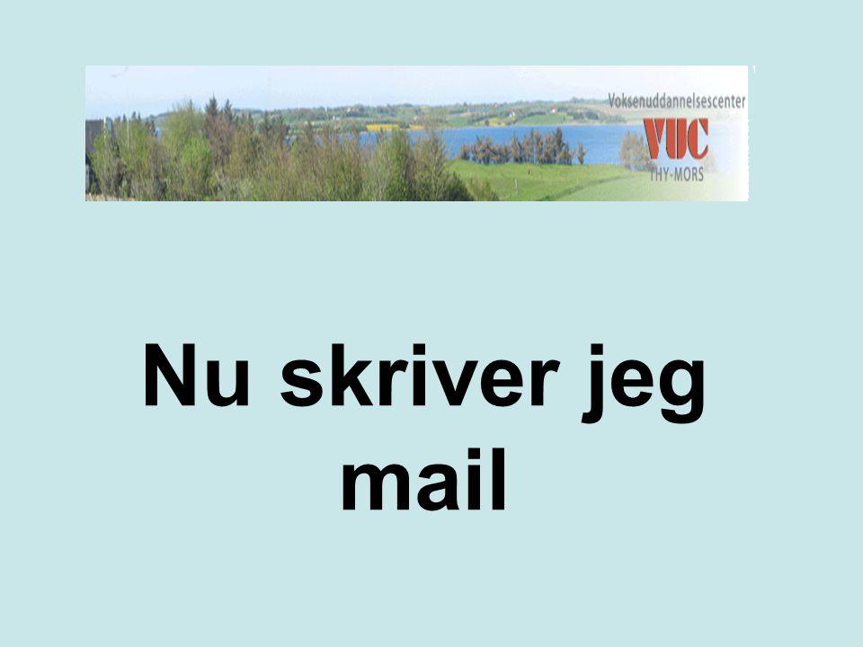 Nu skriver jeg mail