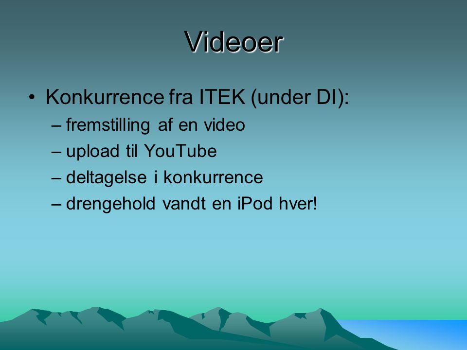 Videoer Konkurrence fra ITEK (under DI): –fremstilling af en video –upload til YouTube –deltagelse i konkurrence –drengehold vandt en iPod hver!