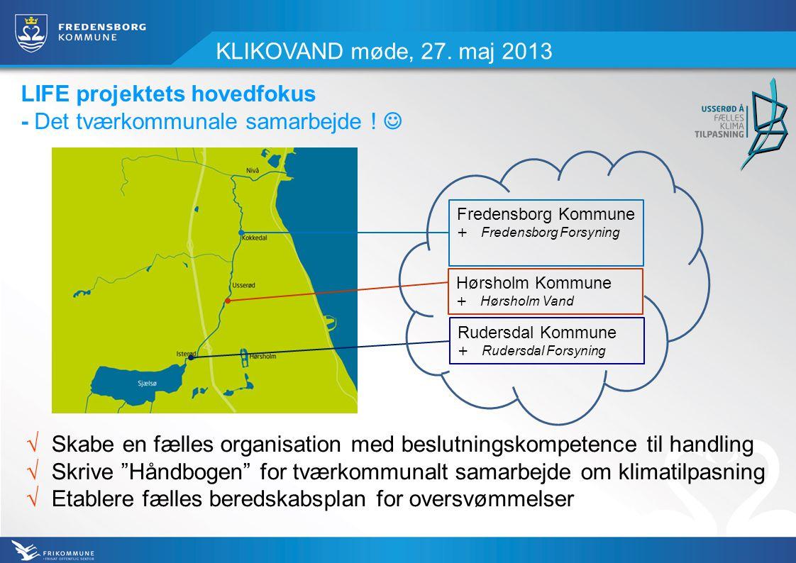 KLIKOVAND møde, 27. maj 2013 LIFE projektets hovedfokus - Det tværkommunale samarbejde .