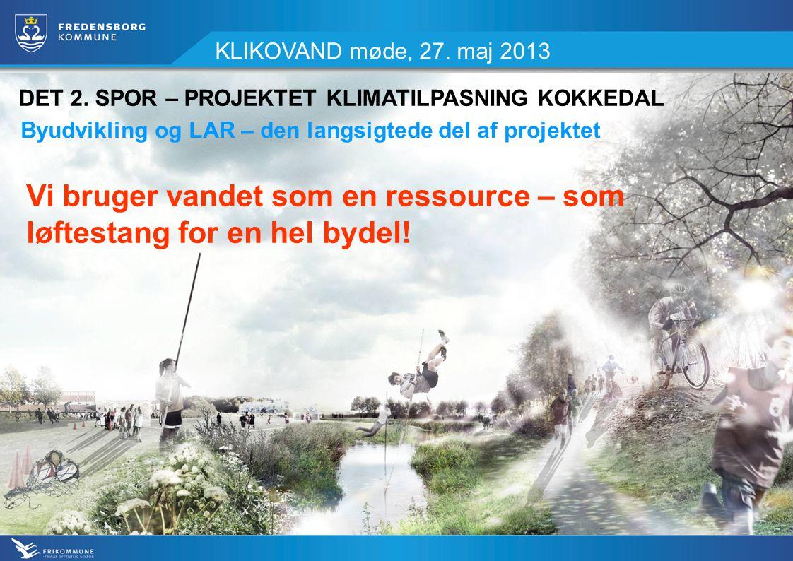 KLIKOVAND møde, 27. maj 2013 RENOVERING PÅ VEJ HVERDAGSLIV FÅ MØDESTEDERVAND.