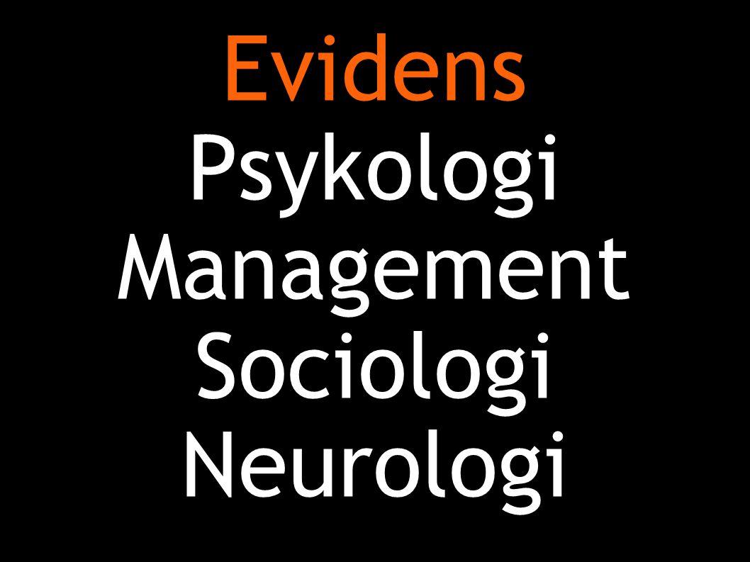 Evidens Psykologi Management Sociologi Neurologi