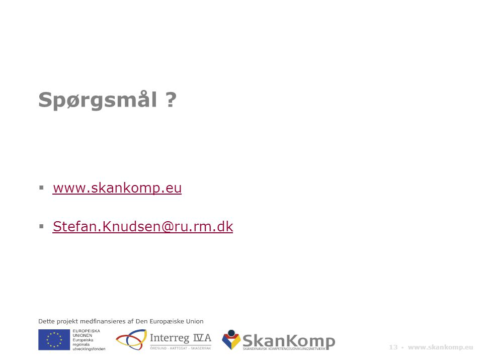 13 ▪ www.skankomp.eu Spørgsmål .