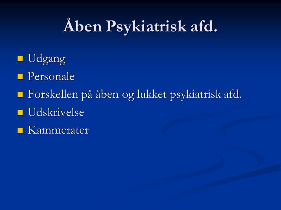 Åben Psykiatrisk afd.
