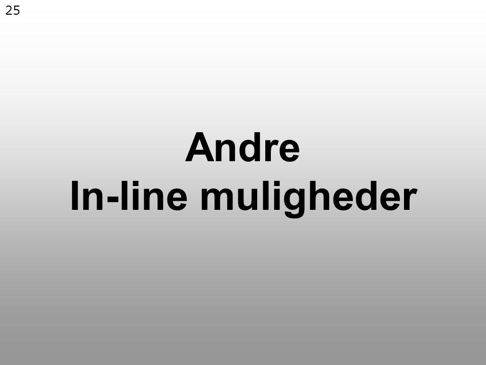 25 Andre In-line muligheder