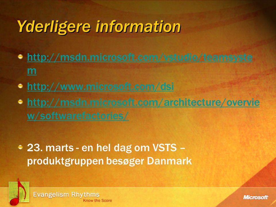 Yderligere information http://msdn.microsoft.com/vstudio/teamsyste m http://www.microsoft.com/dsi http://msdn.microsoft.com/architecture/overvie w/softwarefactories/ 23.