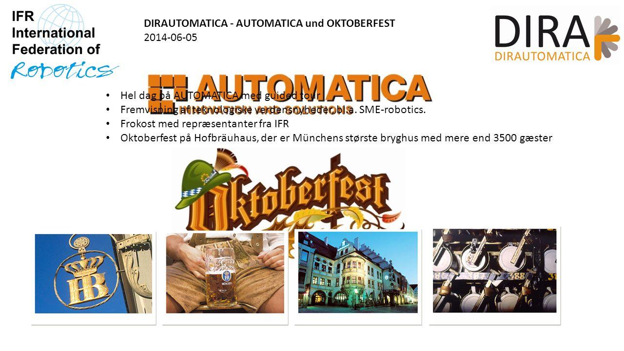 DIRAUTOMATICA - AUTOMATICA und OKTOBERFEST 2014-06-05 Hel dag på AUTOMATICA med guided tour Fremvisning af teknologiske verdensnyheder, bl.a.