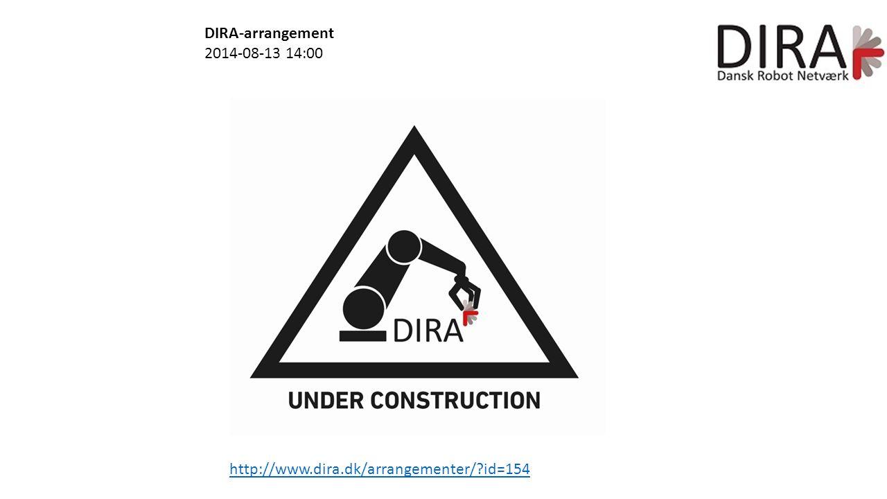 DIRA-arrangement 2014-08-13 14:00 http://www.dira.dk/arrangementer/ id=154