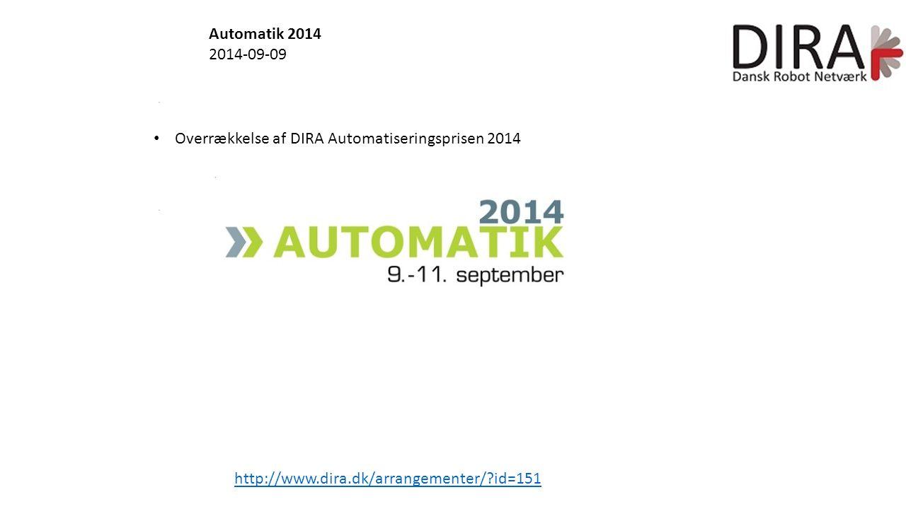 Automatik 2014 2014-09-09 Overrækkelse af DIRA Automatiseringsprisen 2014 http://www.dira.dk/arrangementer/ id=151