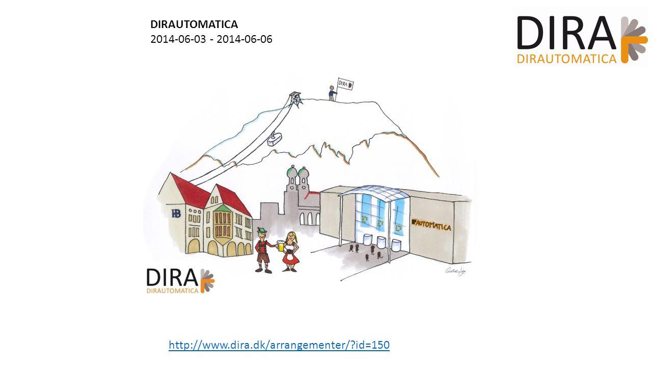 DIRAUTOMATICA 2014-06-03 - 2014-06-06 http://www.dira.dk/arrangementer/ id=150