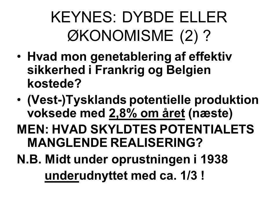 KEYNES: DYBDE ELLER ØKONOMISME (2) .
