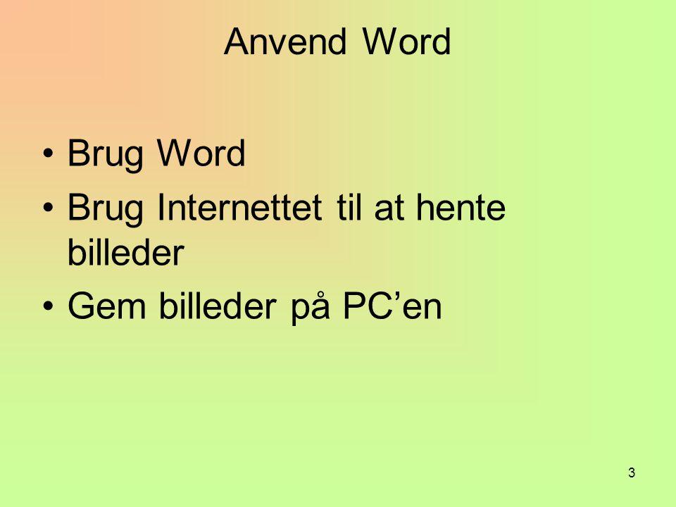 3 Anvend Word Brug Word Brug Internettet til at hente billeder Gem billeder på PC'en
