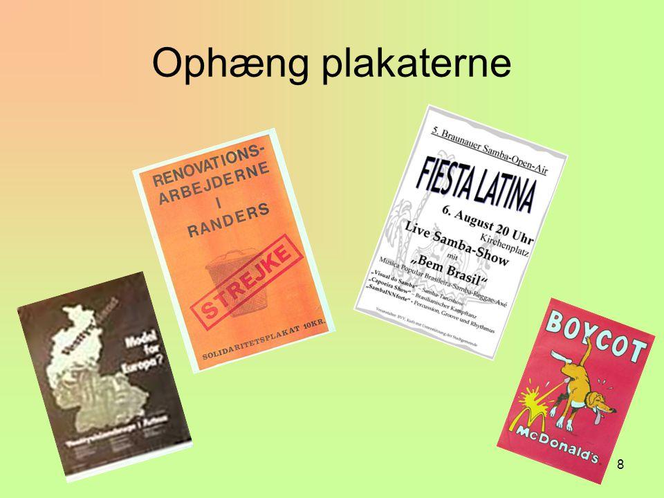 8 Ophæng plakaterne