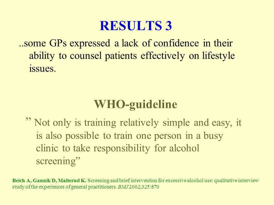 RESULTS 3..some GPs expressed a lack of confidence in their ability to counsel patients effectively on lifestyle issues.
