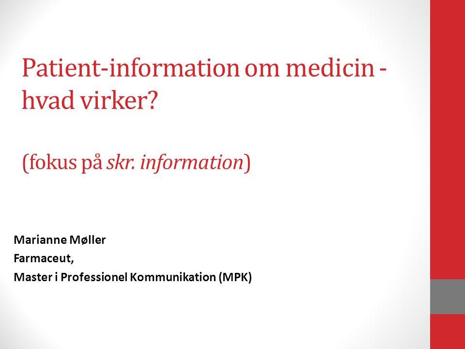Patient-information om medicin - hvad virker. (fokus på skr.