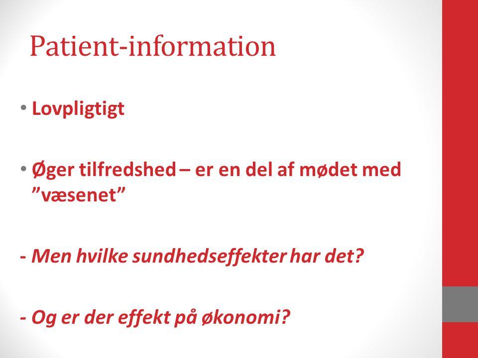 Patient-information Lovpligtigt Øger tilfredshed – er en del af mødet med væsenet - Men hvilke sundhedseffekter har det.
