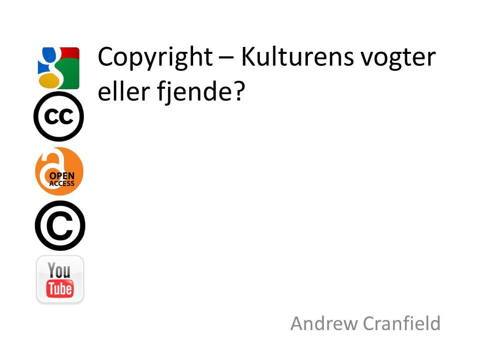 Copyright – Kulturens vogter eller fjende Andrew Cranfield