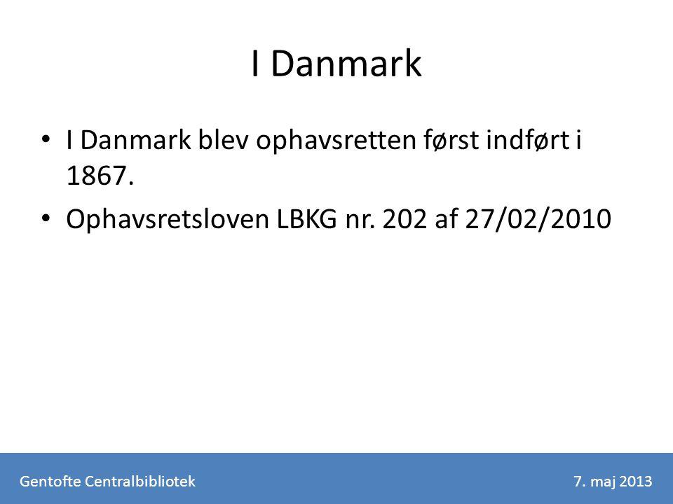 I Danmark I Danmark blev ophavsretten først indført i 1867.