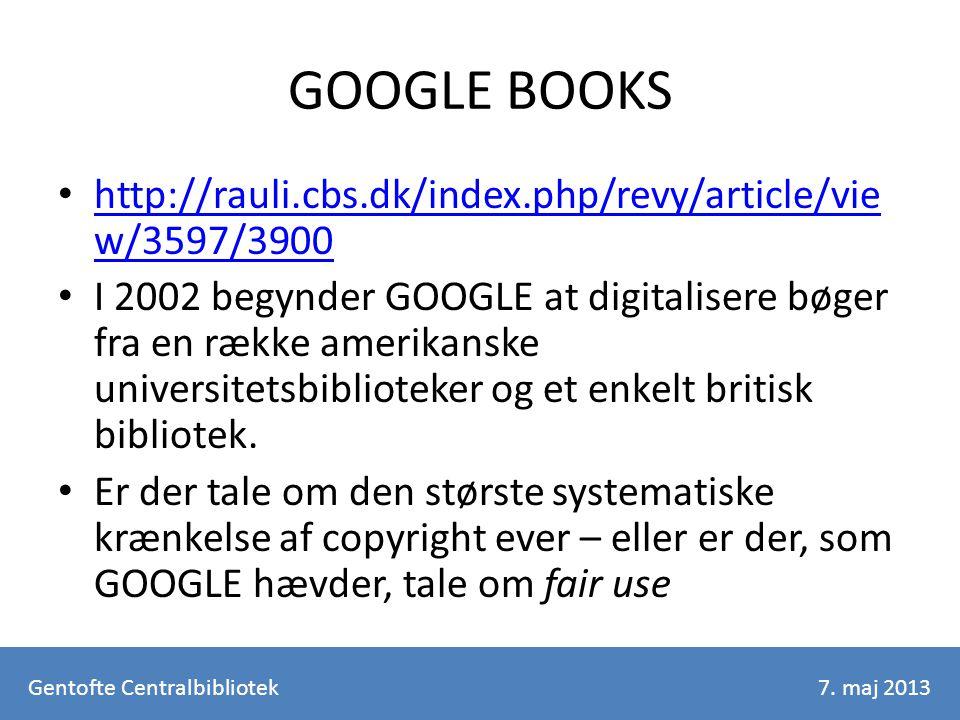 GOOGLE BOOKS http://rauli.cbs.dk/index.php/revy/article/vie w/3597/3900 http://rauli.cbs.dk/index.php/revy/article/vie w/3597/3900 I 2002 begynder GOOGLE at digitalisere bøger fra en række amerikanske universitetsbiblioteker og et enkelt britisk bibliotek.