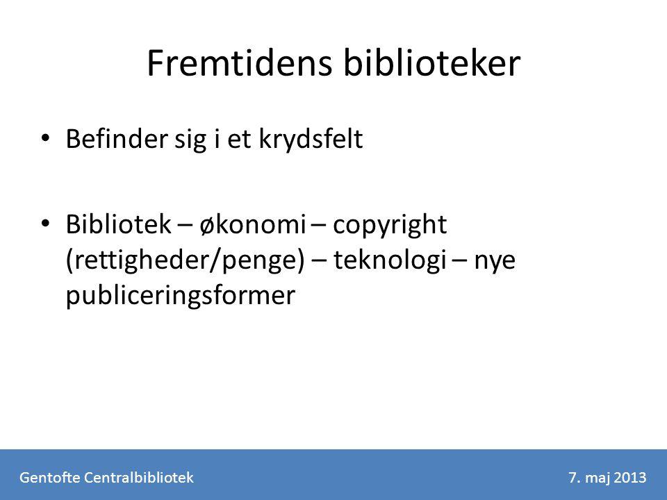 Fremtidens biblioteker Befinder sig i et krydsfelt Bibliotek – økonomi – copyright (rettigheder/penge) – teknologi – nye publiceringsformer Gentofte Centralbibliotek7.