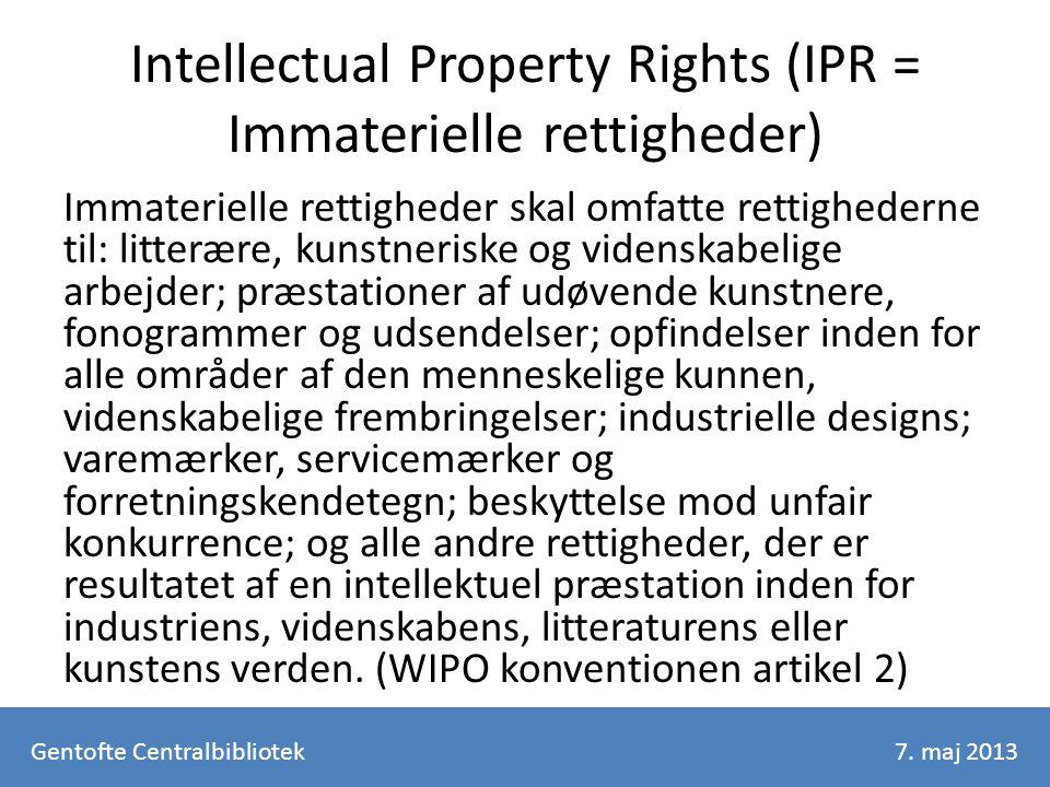 Intellectual Property Rights (IPR = Immaterielle rettigheder) Immaterielle rettigheder skal omfatte rettighederne til: litterære, kunstneriske og videnskabelige arbejder; præstationer af udøvende kunstnere, fonogrammer og udsendelser; opfindelser inden for alle områder af den menneskelige kunnen, videnskabelige frembringelser; industrielle designs; varemærker, servicemærker og forretningskendetegn; beskyttelse mod unfair konkurrence; og alle andre rettigheder, der er resultatet af en intellektuel præstation inden for industriens, videnskabens, litteraturens eller kunstens verden.