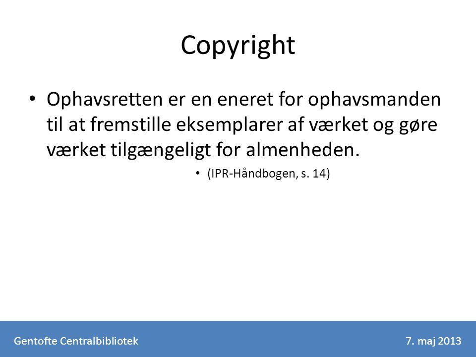Copyright Ophavsretten er en eneret for ophavsmanden til at fremstille eksemplarer af værket og gøre værket tilgængeligt for almenheden.