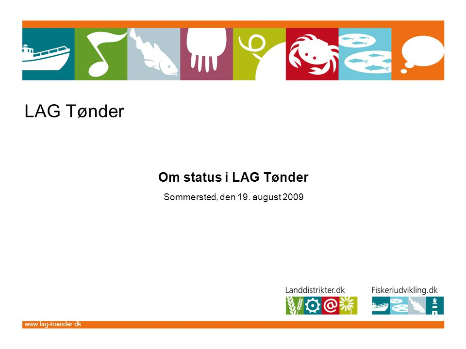 LAG Tønder Om status i LAG Tønder Sommersted, den 19. august 2009