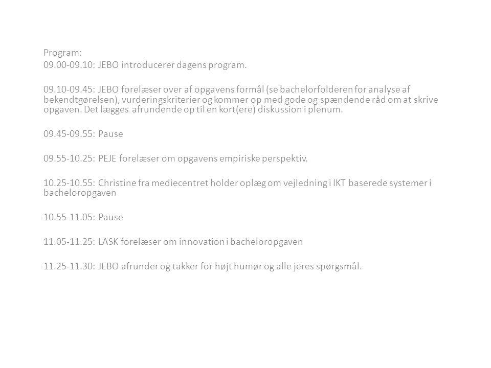 Program: 09.00-09.10: JEBO introducerer dagens program.