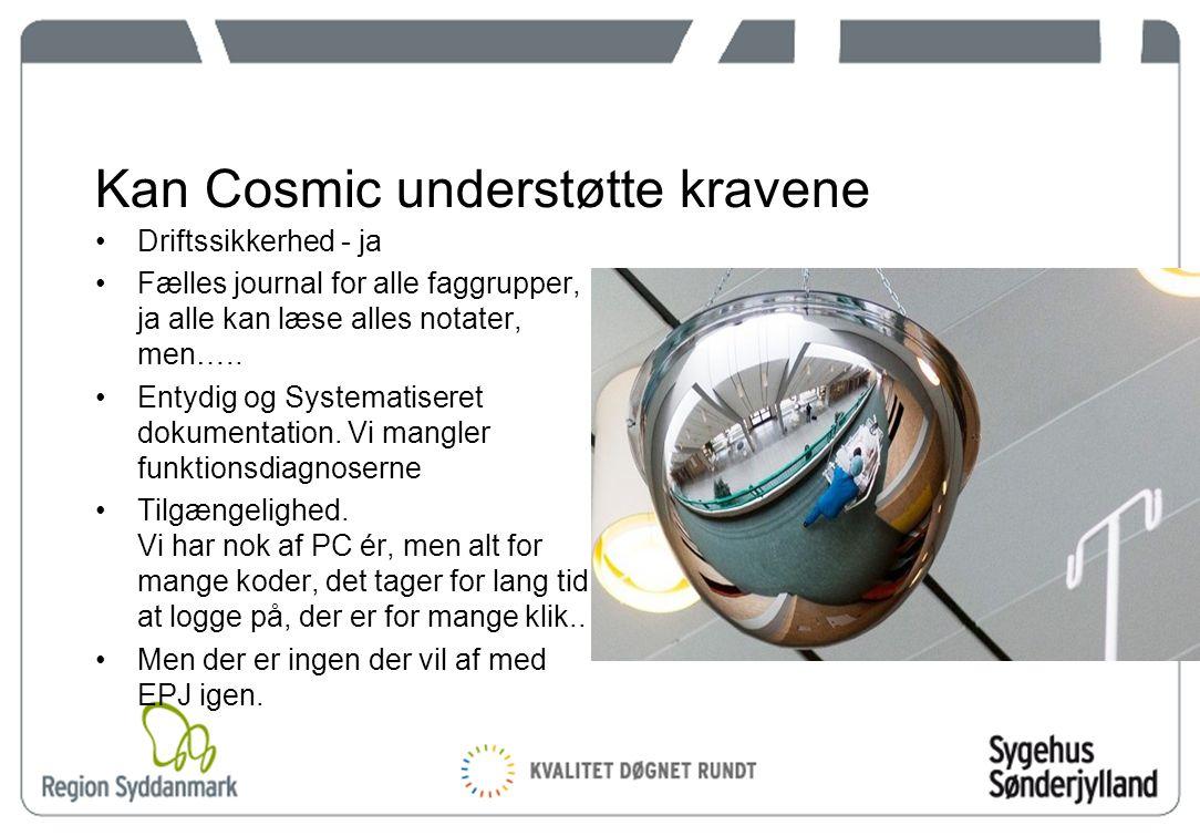 12 Kan Cosmic understøtte kravene Driftssikkerhed - ja Fælles journal for alle faggrupper, ja alle kan læse alles notater, men…..