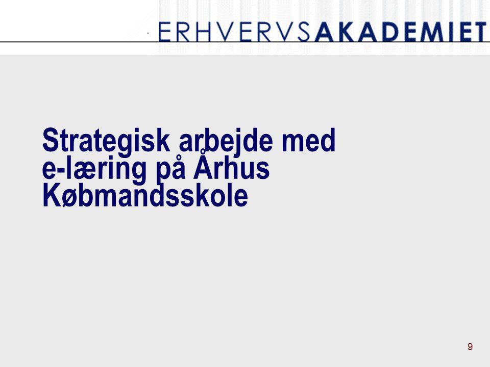 9 Strategisk arbejde med e-læring på Århus Købmandsskole