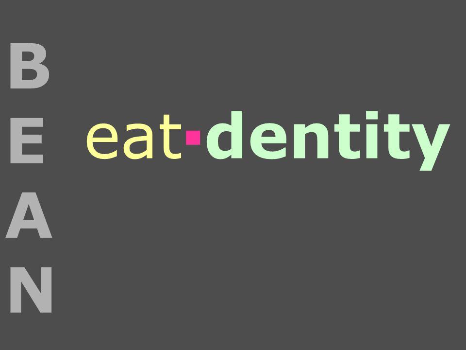 eat▪dentity BEANBEAN