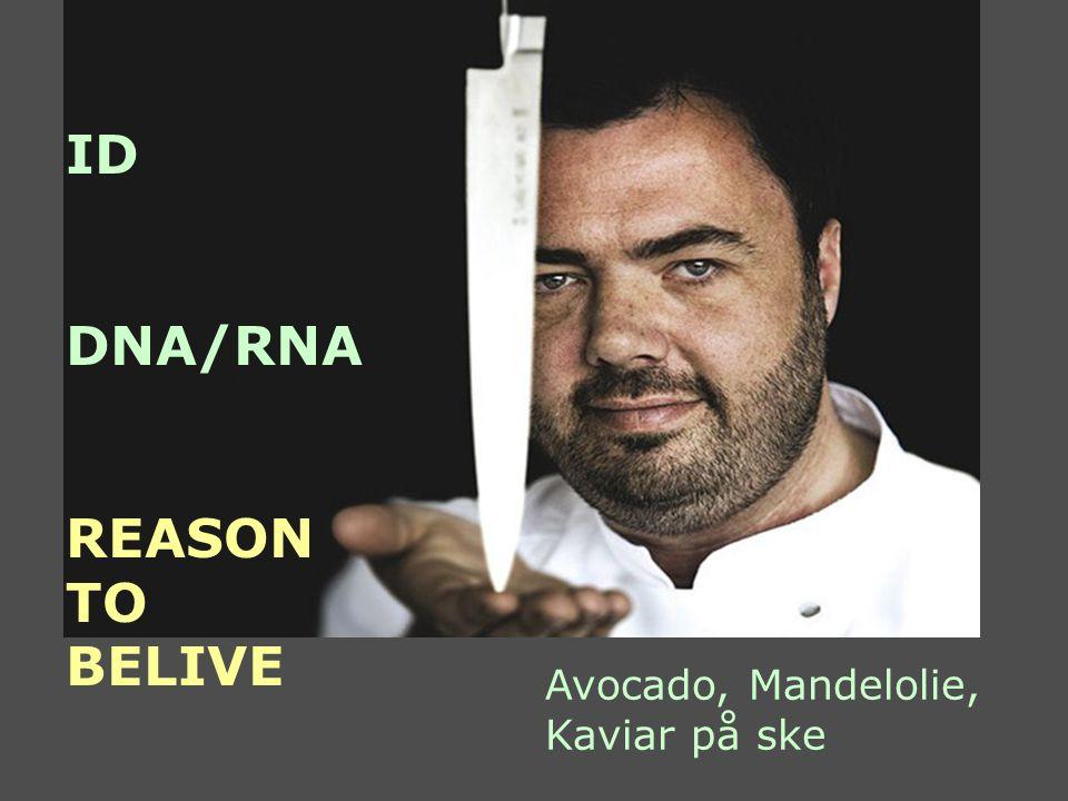 ID DNA/RNA REASON TO BELIVE Avocado, Mandelolie, Kaviar på ske