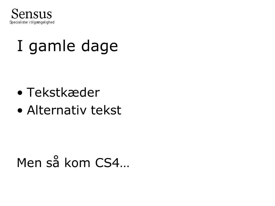 I gamle dage Tekstkæder Alternativ tekst Men så kom CS4…