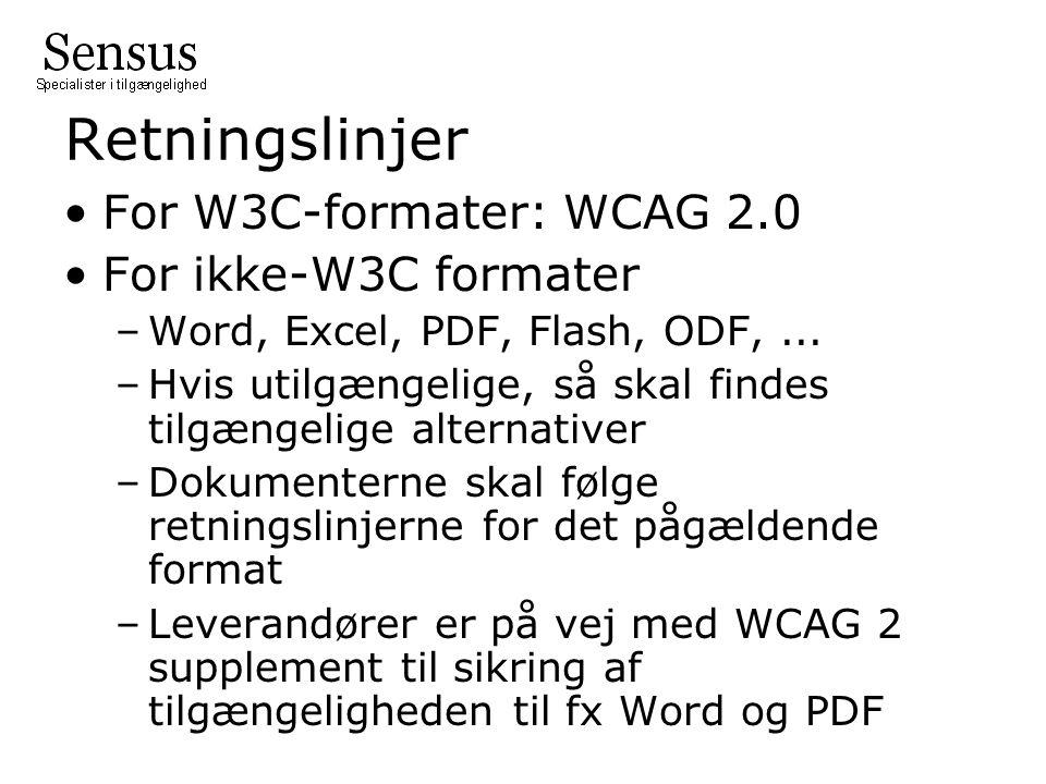 Retningslinjer For W3C-formater: WCAG 2.0 For ikke-W3C formater –Word, Excel, PDF, Flash, ODF,...