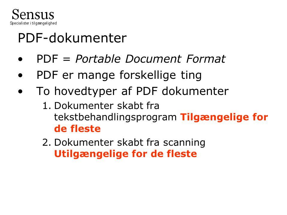 PDF-dokumenter PDF = Portable Document Format PDF er mange forskellige ting To hovedtyper af PDF dokumenter 1.Dokumenter skabt fra tekstbehandlingsprogram Tilgængelige for de fleste 2.Dokumenter skabt fra scanning Utilgængelige for de fleste