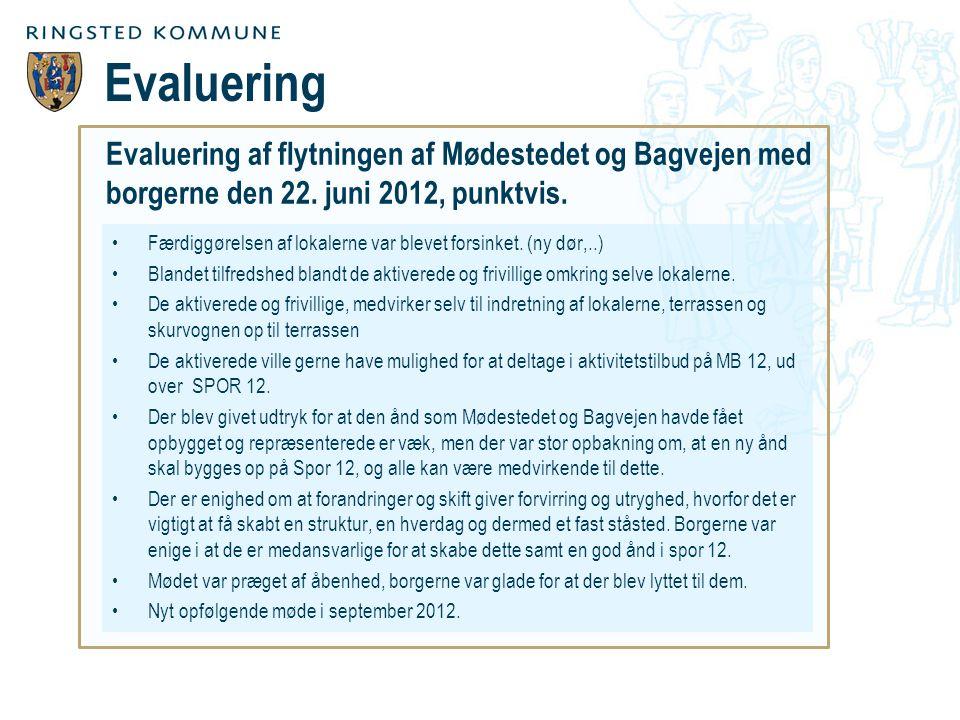 Evaluering af flytningen af Mødestedet og Bagvejen med borgerne den 22.