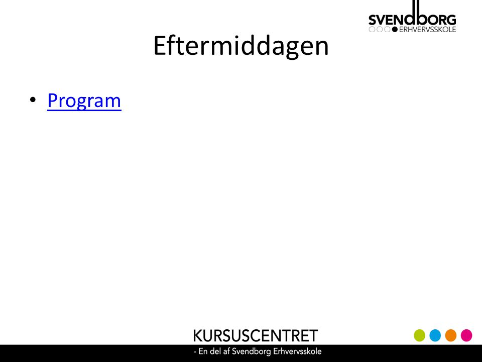 Eftermiddagen Program