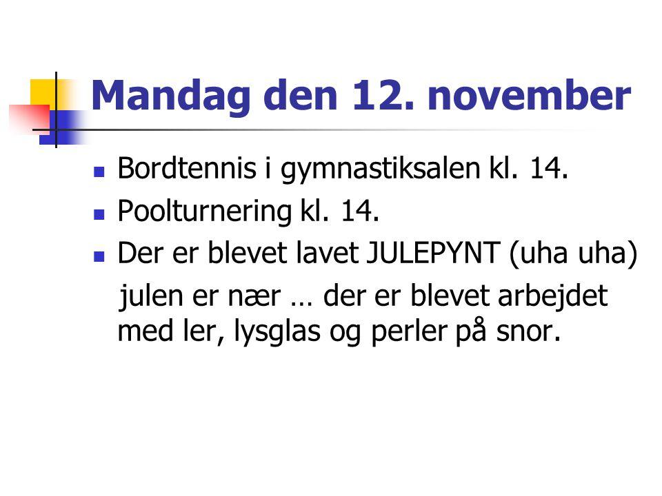 Mandag den 12. november Bordtennis i gymnastiksalen kl.