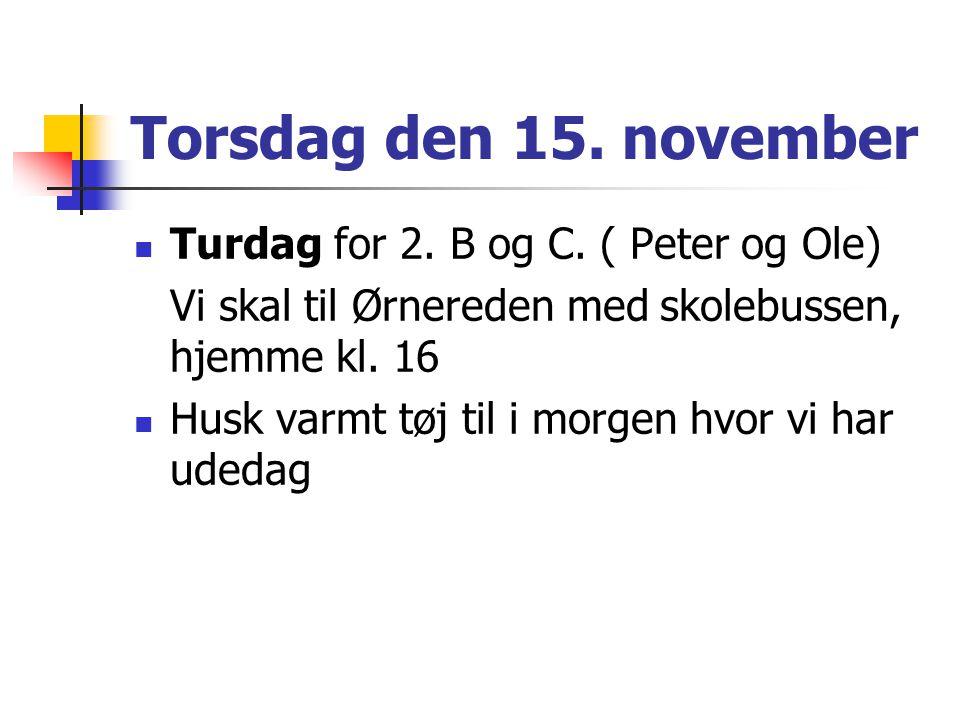 Torsdag den 15. november Turdag for 2. B og C.