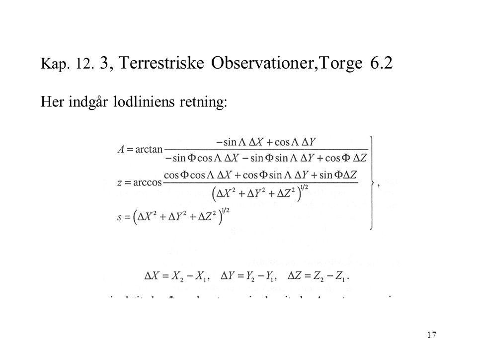 17 Kap. 12. 3, Terrestriske Observationer,Torge 6.2 Her indgår lodliniens retning: