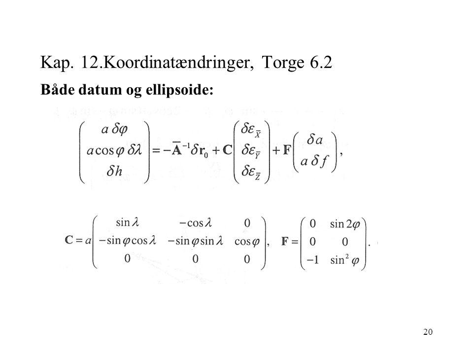 20 Kap. 12.Koordinatændringer, Torge 6.2 Både datum og ellipsoide: