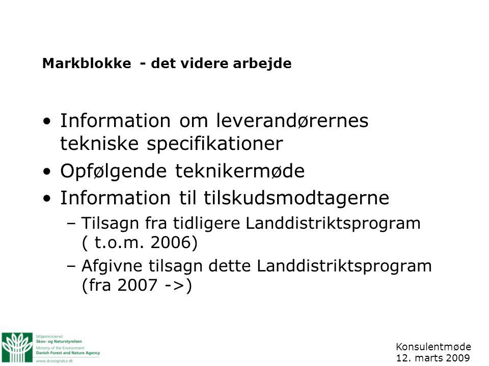 Markblokke - det videre arbejde Information om leverandørernes tekniske specifikationer Opfølgende teknikermøde Information til tilskudsmodtagerne –Tilsagn fra tidligere Landdistriktsprogram ( t.o.m.