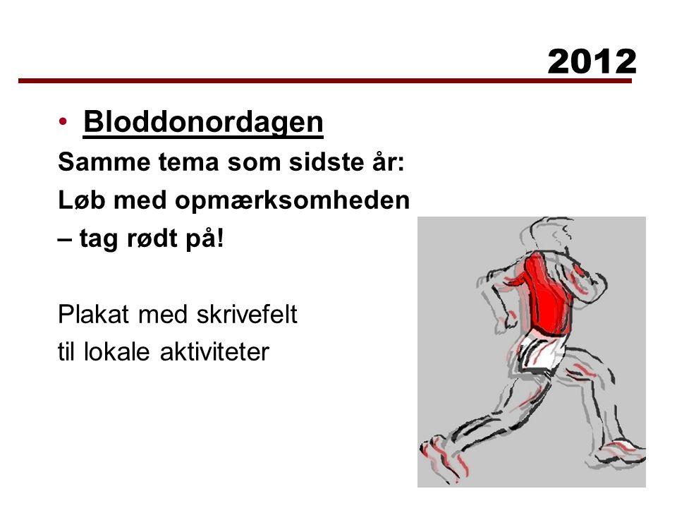 Bloddonordagen Samme tema som sidste år: Løb med opmærksomheden – tag rødt på.