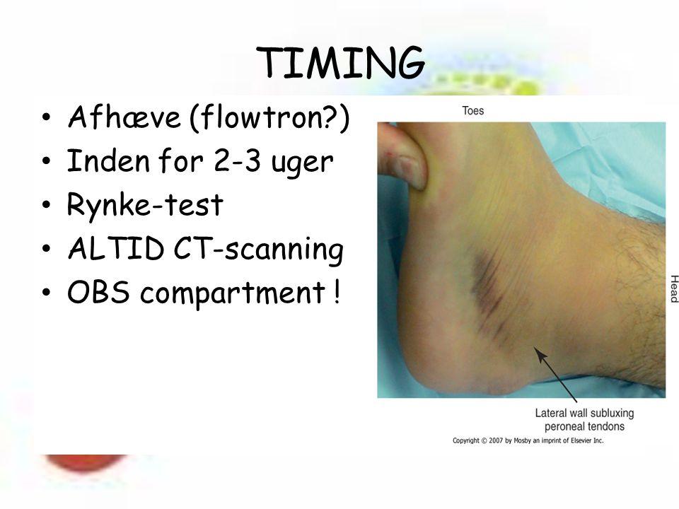TIMING Afhæve (flowtron ) Inden for 2-3 uger Rynke-test ALTID CT-scanning OBS compartment !