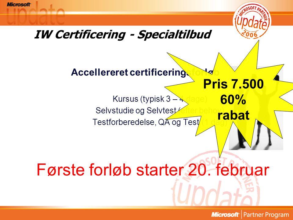 IW Certificering - Specialtilbud Accellereret certificeringsforløb Kursus (typisk 3 – 4 dage) Selvstudie og Selvtest (efter behov) Testforberedelse, QA og Test (1 dag) Første forløb starter 20.